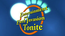 Entertainment and Earth Invasion Tonite 7ACV20.png